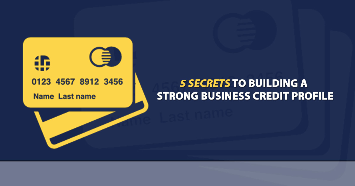 5 secrets to building a strong business credit profile credible 5 secrets to building a strong business credit profile credible concepts reheart Images